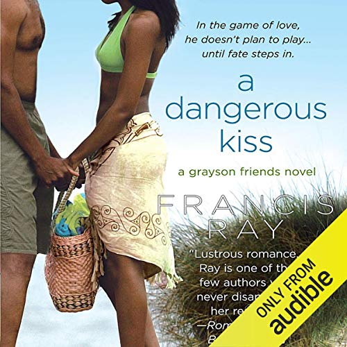 A Dangerous Kiss Audiobook By Francis Ray cover art