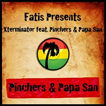 Fatis Presents Xterminator Featuring Pinchers & Papa San