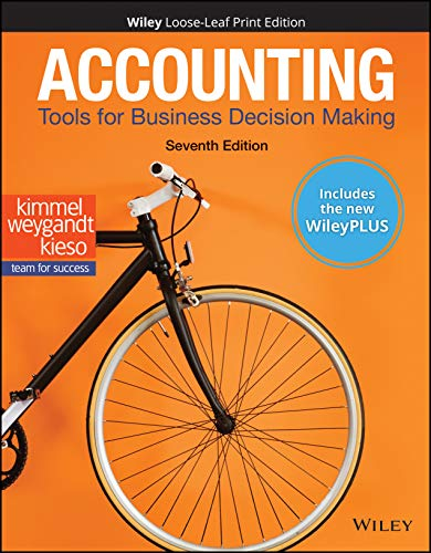 Compare Textbook Prices for Accounting: Tools for Business Decision Making, WileyPLUS NextGen Card with Loose-leaf Set Multi-Semester: Tools for Business Decision Making 7 Edition ISBN 9781119494904 by Kimmel, Paul D.,Weygandt, Jerry J.,Kieso, Donald E.