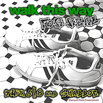 Walk This Way For Real (feat. TWIN68)