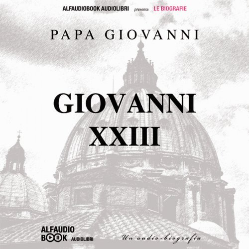 Papa Giovanni XXIII: Un'audiobiografia copertina