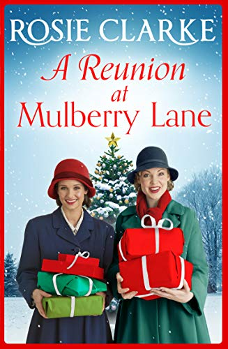 A Reunion at Mulberry Lane: The brand NEW festive instalment in the bestselling Mulberry Lane series for 2020 (The Mulberry Lane Series Book 6) by [Rosie Clarke]
