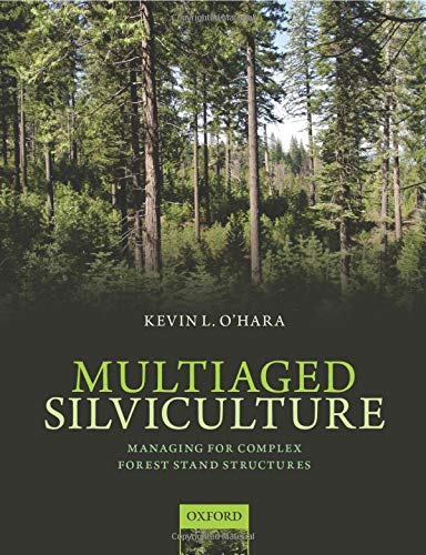Multiaged Silviculture: Managing For Complex Forest Stand Structures