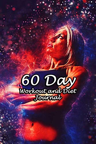 60 Day Workout and Diet Journal: Daily Food and Fitness Log Notebook To Help You Track Exercise Meal & Activity and Calorie Counter   Woman Goal Cover