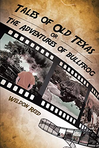 Tales of Old Texas or The Adventures of Bullfrog (English Edition)