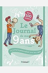 Le Journal de mes 9 ans – Journal intime avec stickers, intercalaires et pochettes – À partir de 9 ans Broché