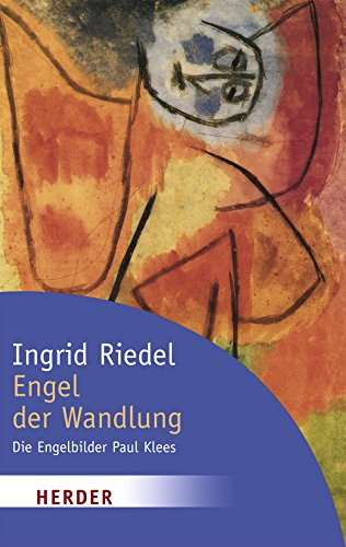 Engel der Wandlung: Die Engelbilder Paul Klees (HERDER spektrum)