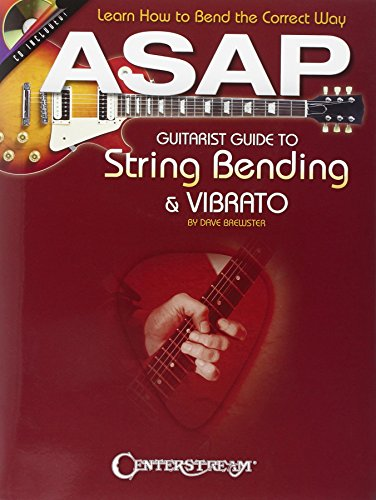 Dave Brewster: ASAP Guitarist Guide To String Bending & Vibrato: Lehrmaterial, CD für Gitarre: Learn How to Bend the Correct Way