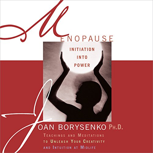 Menopause: Initiation into Power audiobook cover art