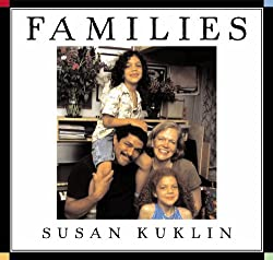 Image: Families | Hardcover: 40 pages | by Susan Kuklin (Author, Illustrator). Publisher: Hyperion Book CH (January 3, 2006)