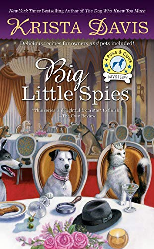 Big Little Spies (A Paws & Claws Mystery Book 7)