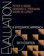By Peter Henry Rossi, Dr. Howard E. Freeman, Mark W. Lipsey: Evaluation: A Systematic Approach Sixth (6th) Edition