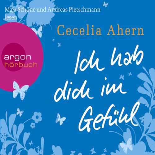 Ich hab dich im Gefühl                   By:                                                                                                                                 Cecelia Ahern                               Narrated by:                                                                                                                                 Maja Schöne,                                                                                        Andreas Pietschmann                      Length: 5 hrs and 21 mins     Not rated yet     Overall 0.0