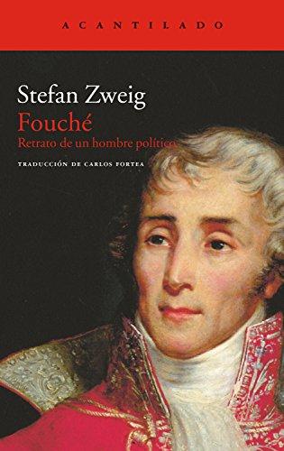 Fouché: Retrato de un hombre político (El Acantilado nº 217)