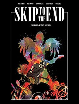 Skip to the End by [Jeremy Holt, Alex Diotto, Renzo Podesta, Adam Wollet]