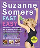 Suzanne Somers  Fast & Easy: Lose Weight the Somersize Way with Quick, Delicious Meals for the Entire Family!
