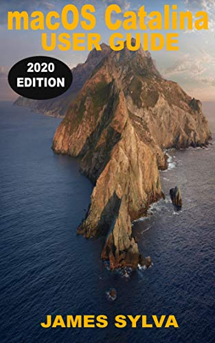 macOS Catalina USER GUIDE (2020 EDITION): The Complete Missing Manual To Operate And Install MacOS 10.15 software Like A Pro With Step By Step Practical ... Common Problems (English Edition)