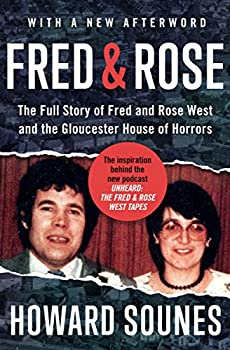 Fred & Rose  The Full Story of Fred and Rose West and the Gloucester House of Horrors