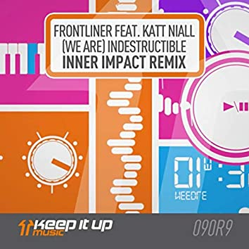(We Are) Indestructible (Inner Impact Remix)