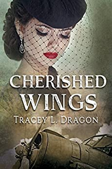 Cherished Wings (Return to the Home Front Book 1) by [Tracey L. Dragon]