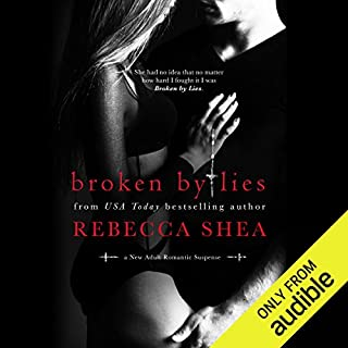 Broken By Lies                   By:                                                                                                                                 Rebecca Shea                               Narrated by:                                                                                                                                 Vikas Adam,                                                                                        Erin Mallon                      Length: 6 hrs and 59 mins     315 ratings     Overall 4.4