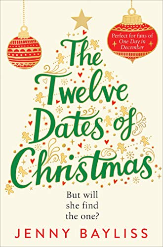 The Twelve Dates of Christmas: The Laugh-Out-Loud Love Story that Will Capture Your Heart this Festive Season by [Jenny Bayliss]