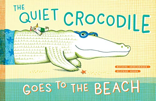 Image of The Quiet Crocodile Goes to the Beach
