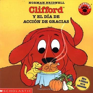 Clifford y el Dia de Accion de Gracias (Spanish Edition)