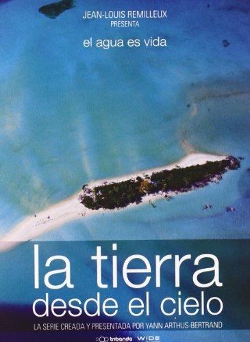 La Tierra Desde El Cielo El Agua Es Vida (Import Movie) (European Format - Zone 2) (2009) Eric Valli; Xavie