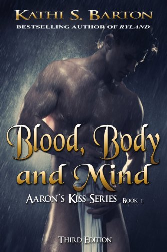 Blood Body And Mind Aarons Kiss 1 By Kathi S Barton