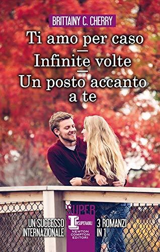 Un posto accanto a te-Ti amo per caso-Infinite volte