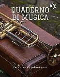 Quaderno di Musica Taccuino e pentagrammi: Ideale per i vostri esercizi di Solfeggio - 21,59 x 27,94 cm – 100 pagine