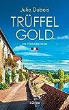 Trüffelgold: Ein Périgord-Krimi von Julie Dubois