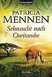 Sehnsucht nach Owitambe: Roman (Die große Afrika Saga 2)