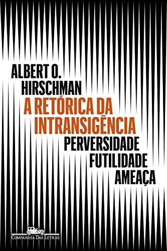 A retórica da intransigência (Nova edição): Perversidade, futilidade, ameaça