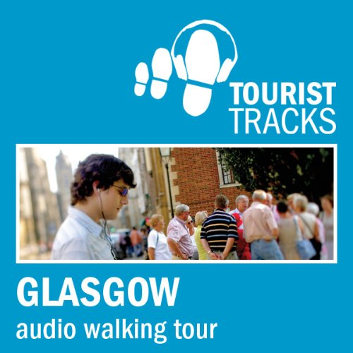 Tourist Tracks Glasgow MP3 Walking Tour audiobook cover art