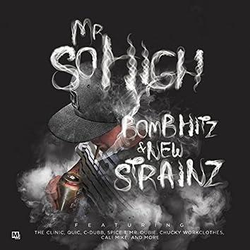 Bomb Hitz and New Strainz