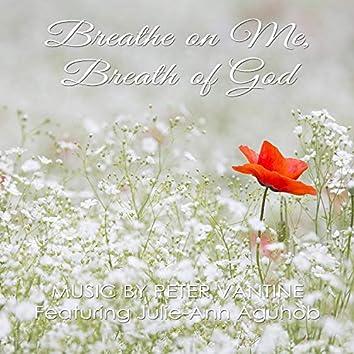 Breathe on Me, Breath of God (feat. Julie-Ann Aguhob)