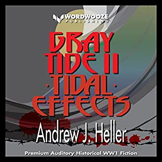 Tidal Effects     Gray Tide in the East, Book 2              Written by:                                                                                                                                 Andrew J. Heller                               Narrated by:                                                                                                                                 Christopher M. Walsh                      Length: 5 hrs and 23 mins     Not rated yet     Overall 0.0
