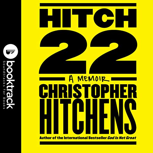 Hitch-22: A Memoir     Booktrack Edition              By:                                                                                                                                 Christopher Hitchens                               Narrated by:                                                                                                                                 Christopher Hitchens                      Length: 17 hrs and 8 mins     14 ratings     Overall 4.7