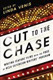 Cut to the Chase: Writing Feature Films with the Pros at UCLA Extension Writers' Program (English Edition)