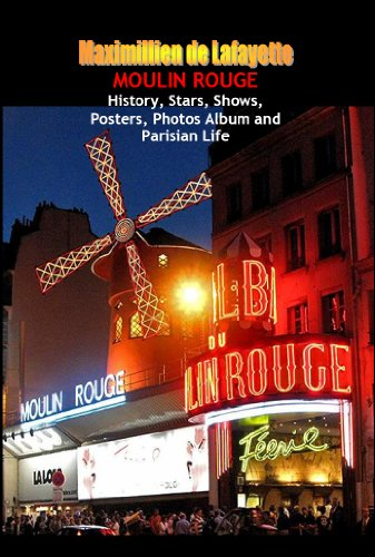 Moulin Rouge. History, Stars, Shows, Posters, Photos Album and Parisian Life. Vol.2 (English...
