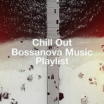 Chill Out Bossanova Music Playlist