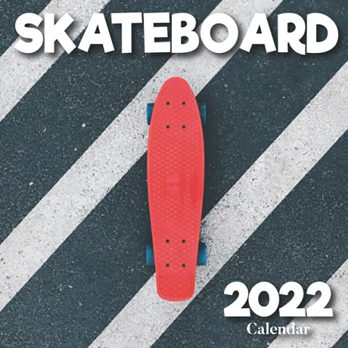 2022 Skateboard Calendar: A Monthly and Weekly 12 Months Calendar 2022 With Pictures of the Skateboard For Desk, Office to Write in Appointment, ... Ideas For Men, Women, Girls, Boys in Bulk