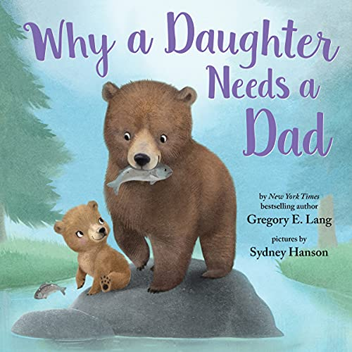 Product Image of the Why A Daughter Needs a Dad: Celebrate Your Father Daughter Bond with this...