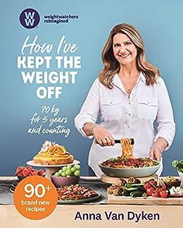 How I've Kept the Weight Off by [Anna Van Dyken]
