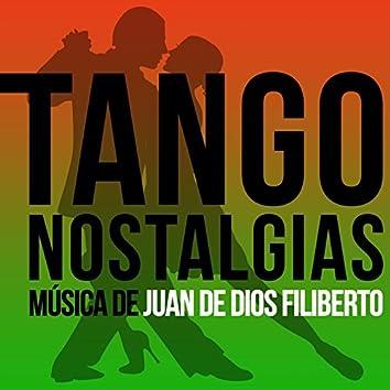Tango Nostalgias (Música de Juan de Dios Filiberto)
