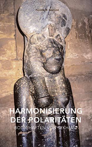 Harmonisierung der Polaritäten: Botschaften von Sekhmet