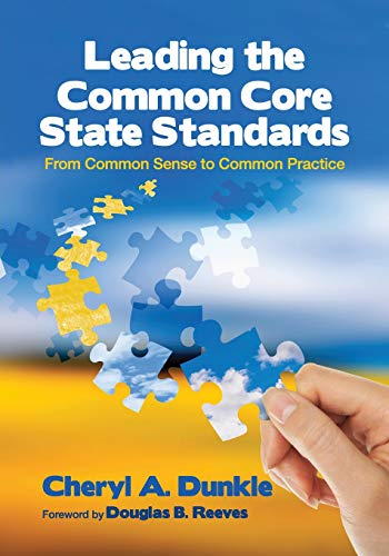Leading The Common Core State Standards From Common Sense To Common Practice