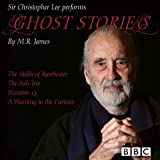 The Stalls of Barchester / The Ash Tree / Number 13 / A Warning to the Curious: Ghost Stories